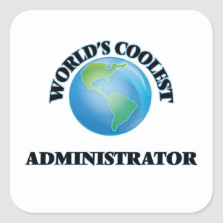 wORLD'S COOLEST aDMINISTRATOR Square Sticker