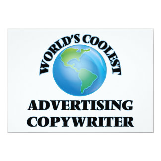 "wORLD'S COOLEST aDVERTISING cOPYWRITER 5"" X 7"" Invitation Card"