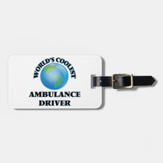 wORLD'S COOLEST aMBULANCE dRIVER Tags For Bags