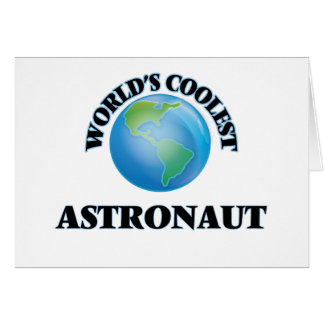 wORLD'S COOLEST aSTRONAUT Greeting Cards