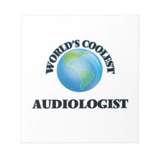 wORLD'S COOLEST aUDIOLOGIST Memo Notepads