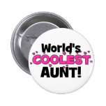 World's Coolest Aunt!  Great gift for Auntie To Be 2 Inch Round Button