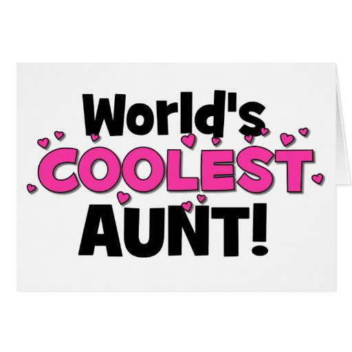 World's Coolest Aunt!  Great gift for Auntie To Be Card