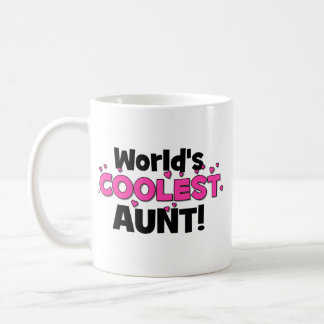 World's Coolest Aunt!  Great gift for Auntie To Be Coffee Mug