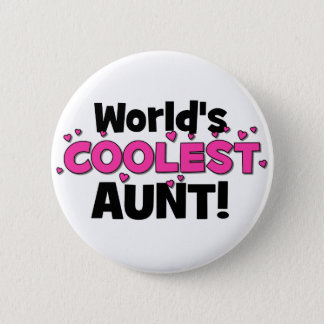 World's Coolest Aunt!  Great gift for Auntie To Be Pinback Button