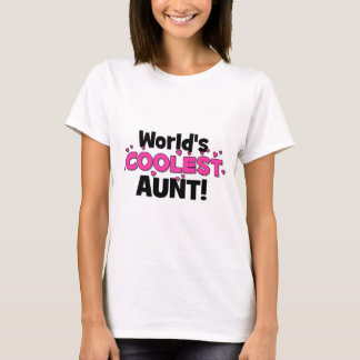 World's Coolest Aunt!  Great gift for Auntie To Be T-Shirt