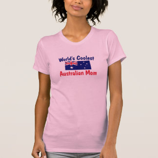 World's Coolest Australian Mom T-Shirt
