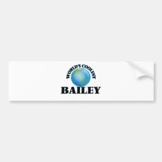 World's Coolest Bailey Bumper Stickers