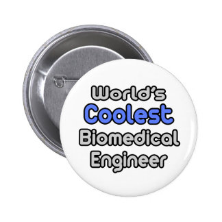 World's Coolest Biomedical Engineer Pin