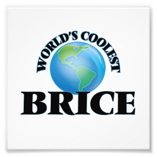 World's Coolest Brice Photo Print