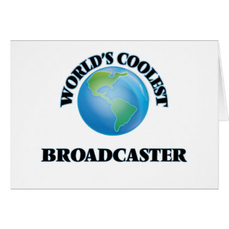 World's coolest Broadcaster Greeting Cards