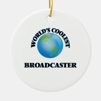 World's coolest Broadcaster Ceramic Ornament