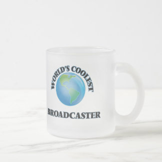 World's coolest Broadcaster 10 Oz Frosted Glass Coffee Mug