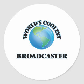 World's coolest Broadcaster Round Stickers