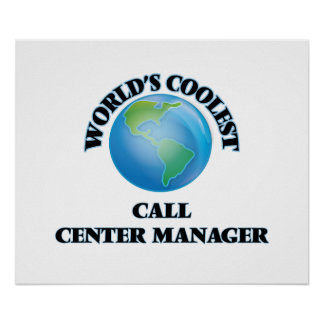 World's coolest Call Center Manager Print