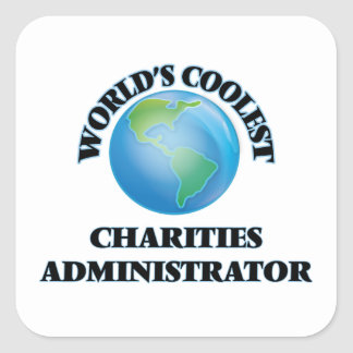 World's coolest Charities Administrator Square Sticker