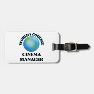World's coolest Cinema Manager Tag For Luggage