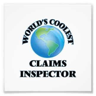 World's coolest Claims Inspector Art Photo
