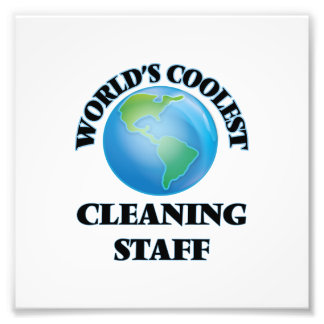 World's coolest Cleaning Staff Photo Print