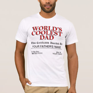World's Coolest Dad Certificate T-Shirt