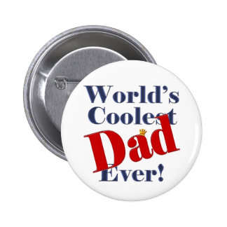 World's Coolest Dad Ever Father's Day Gift 2 Inch Round Button