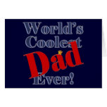 World's Coolest Dad Ever Father's Day Gift Greeting Cards