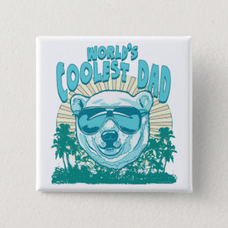 World's Coolest Dad Pinback Button