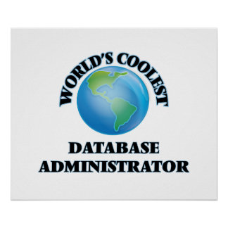 World's coolest Database Administrator Print