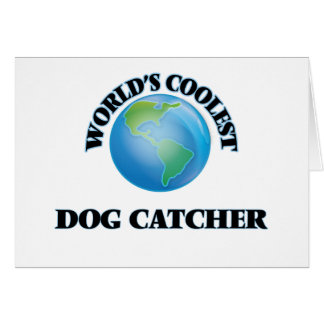 World's coolest Dog Catcher Greeting Card