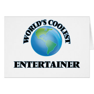 World's coolest Entertainer Greeting Card