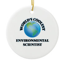 World's coolest Environmental Scientist Ceramic Ornament