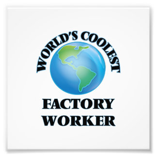 World's coolest Factory Worker Photo Print