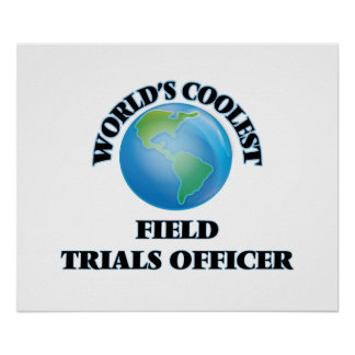 World's coolest Field Trials Officer Posters