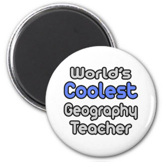 World's Coolest Geography Teacher Fridge Magnets