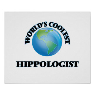 World's coolest Hippologist Poster