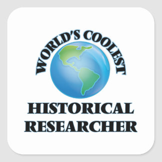 World's coolest Historical Researcher Square Sticker