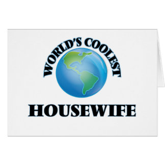 World's coolest Housewife Card