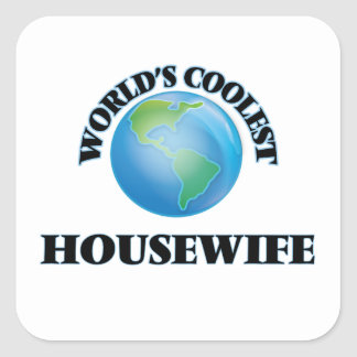 World's coolest Housewife Square Sticker