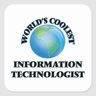 World's coolest Information Technologist Square Stickers