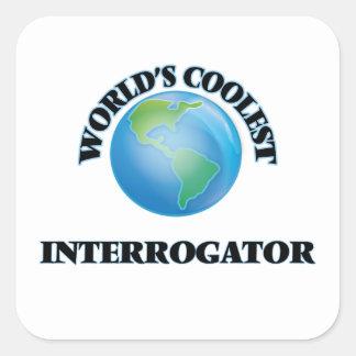 World's coolest Interrogator Square Sticker