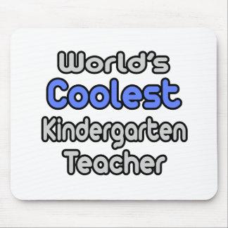 World's Coolest Kindergarten Teacher Mouse Pad