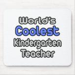 World's Coolest Kindergarten Teacher Mousepad