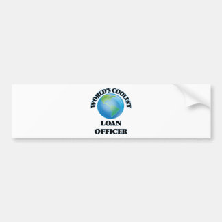 World's coolest Loan Officer Bumper Stickers