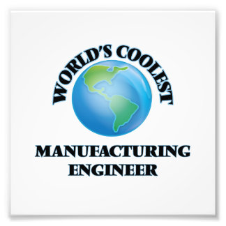 World's coolest Manufacturing Engineer Photo Print