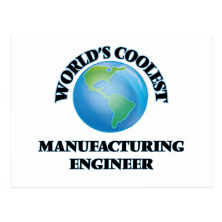World's coolest Manufacturing Engineer Postcard