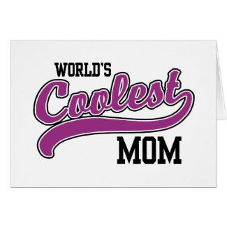 World's Coolest Mom Greeting Cards