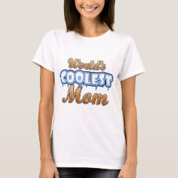 Women's Basic T-Shirt with World's Coolest Mom design