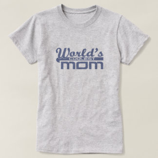 World's Coolest Mom T-Shirt