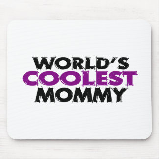 Worlds Coolest Mommy Mouse Pad