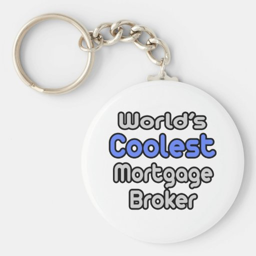 World's Coolest Mortgage Broker Key Chain